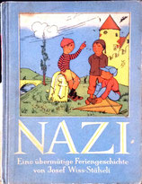 Wiss-Stäheli Josef, NAZI. Eine übermütige Feriengeschichte.