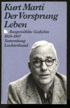 Marti Kurt, Der Vorsprung Leben -Ausgewählte Gedichte 1959-1987