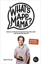 Campe Robert, What's App, Mama?