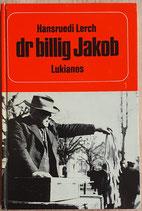 Lerch Hansruedi, dr billig Jakob