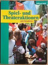 Nold Wilfried, Spiel- und Theateraktionen mit Kindern