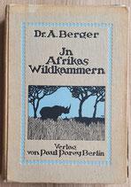 Berger Dr. A., In Afrikas Wildkammern