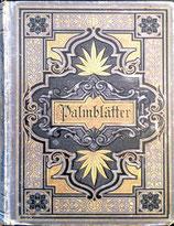 Gerok Karl, Palmblätter
