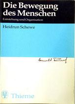 Schewe Heidrun, Die Bewegung des Menschen. Entstehung und Organisation