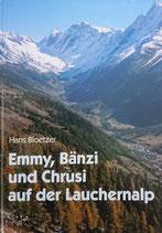 Bloetzer Hans, Emmy, Bänzi und Chrusi auf der Lauchernalp