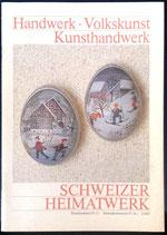 Schweizer Heimatwerke - Handwerk, Volkskunst, Kunsthandwerk 2/1987