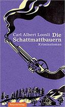 Loosli Carl Albert, Die Schattmattbauern