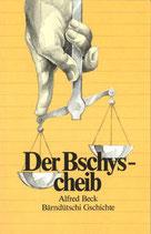 Beck Alfred, Bärndütschi Gschichte - Der Bschys-Cheib