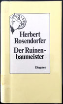 Rosendorfer Herbert, Der Ruinenbaumeister