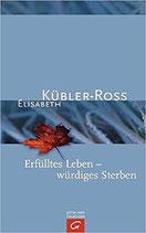 Kübler-Ross Elisabeth, Erfülltes Leben - würdiges Sterben