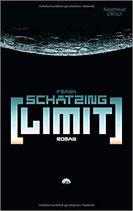 Schätzing Frank, Limit