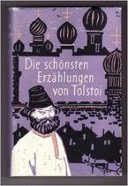 Tolstoi Leo, Die schönsten Erzählungen von Tolstoi