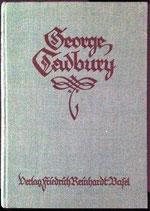 Gardiner U., George Cadbury - Ein Bahnbrecher auf sozialem Gebiet