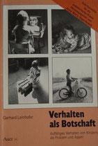 Leinhofer Gerhard, Verhalten als Botschaft
