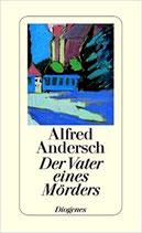 Andersch Alfred, Der Vater eines Mörders