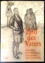 Welti Albert, Bild des Vaters - Albert Welti in der Erinnerung seines Sohnes Albert Jakob Welti