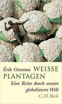 Orsenna Erik, Weisse Plantagen