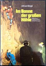 Bögli Alfred, Im Banne der grossen Höhle
