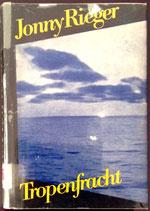 Rieger Jonny, Tropenfracht
