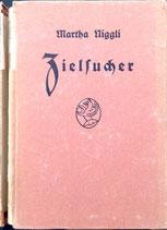 Niggli Martha, Zielsucher