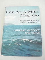 Maddock Shirley/Whyte Don, Far as a Man May Go - Captain Cooks New Zealand