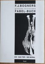 F.J. Bogners grosses kritisches Fabel-Buch