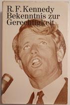 Kennedy Robert F., Bekenntnis zur Gerechtigkeit