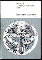 50 Jahre Altfreistudentenschaft Bern - Geschichte 1938 bis 1963