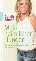 Zambo Gundis, Mein heimlicher Hunger