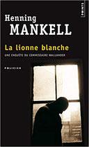 Mankell Henning, La lionne blanche