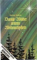 Krause Werner, Dunkle Wälder unterm Weihnachtsstern