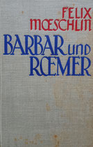 Moeschlin Felix, Barbar und Roemer