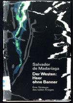 de Madariaga Salvador, Der Westen: Heer ohne Banner