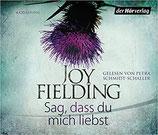 Fielding Joy, Sag, dass du mich liebst