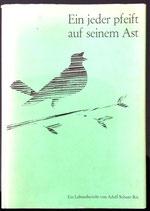Schaer-Ris Adolf, Ein jeder pfeift auf seinem Ast - Ein Lebensbericht