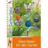 Weitenthaler Ingrid, Deko-Ideen für den Garten