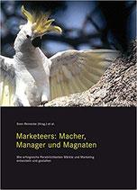 Marketeers: Macher, Manager und Magnaten