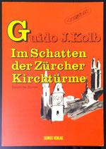 Kolb Guido J., Im Schatten der Zürcher Kirchtürme - Geistliche Stories