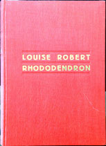 Robert Louise, Rhododendron