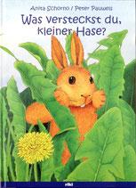Schorno Anita, Was versteckst du kleiner Hase