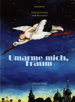 Kuhn Jacques und Roswitha, Umarme mich Traum