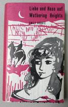 Bronte Emily, Liebe und Hass auf Wuthering Heights