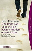 Reddemann Luise, Eine Reise von 1.000 Meilen beginnt mit dem ersten Schritt