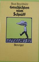 Brechbühl Beat, Geschichten vom Schnüff