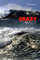 Kaufmann Willy, Crazy Willy