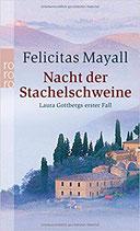 Mayall Felicitas, Nacht der Stachelschweine