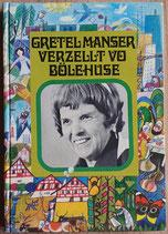 Gretel Manser verzellt vo Bölehuse