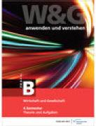 W&G anwenden und verstehen, Profil B, 4. Semester