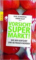 Schwartau Silke, Vorsicht Supermarkt!