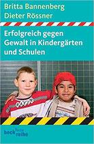 Bannenberg Britta, Rössner Dieter, Erfolgreich gegen Gewalt in Kindergärten und Schulen